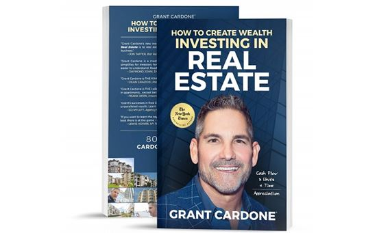 How to Create Wealth Investing In Real Estate with Grant Cardone