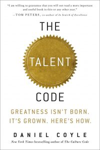 The Talent Code: Greatness Isn't Born.It's Grown. Here's How.